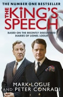 The Kings Speech How One Man Saved The British Monarchy _ MARK LOGUE