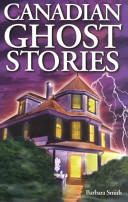 Canadian Ghost Stories _ BARBARA SMITH