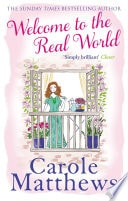 Welcome To The Real World _ CAROLE MATTHEWS