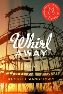 Whirl Away Stories _ RUSSELL WANGERSKY