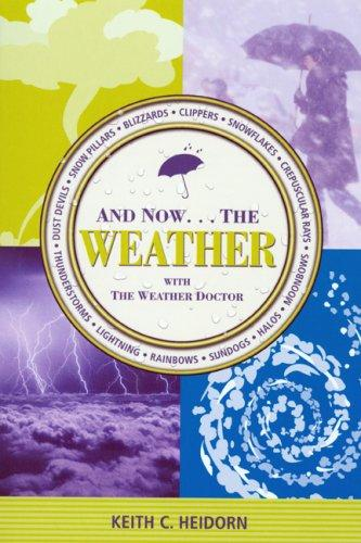 And Now... The Weather _ KEITH HEIDORN