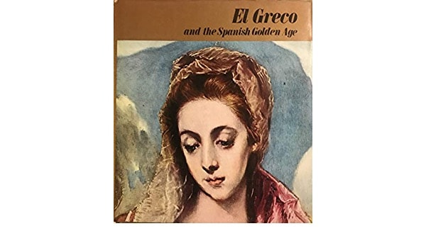 El Greco And The Spanish Golden Age _ ERIK LARSEN