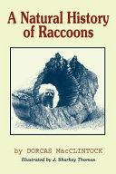 A Natural History Of Raccoons _ DORCAS MACCLINTOCK