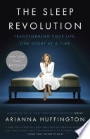 The Sleep Revolution Transforming Your Life, One Night At A Time _ ARIANNA HUFFINGTON