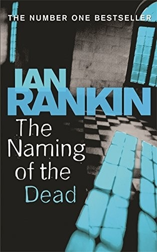 The Naming Of The Dead  Inspector Rebus Book 16 _ IAN RANKIN