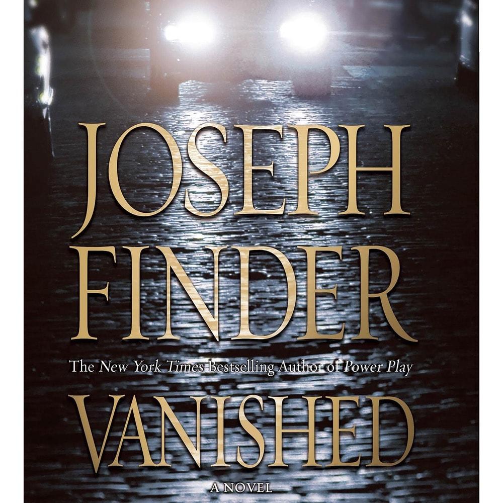 Vanished _ JOSEPH FINDER
