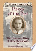 Pieces Of The Past The Holocaust Diary Of Rose Rabinowitz  Dear Canada Series _ CAROL MATAS