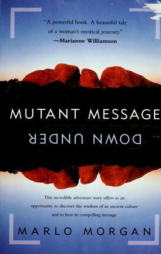 Mutant Message Down Under _ MARLO MORGAN