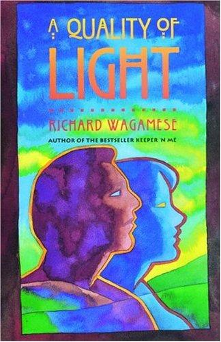 A Quality Of Light _ RICHARD WAGAMESE
