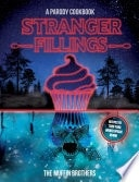 Stranger Fillings A Parody Cookbook _ THE MUFFIN BROTHERS
