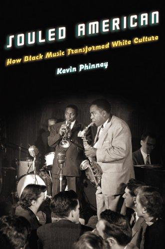 Souled American How Black Music Transformed White Culture _ KEVIN PHINNEY