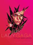 Lady Gaga Critical Mass Fashion00041822h _ LIZZY GOODMAN