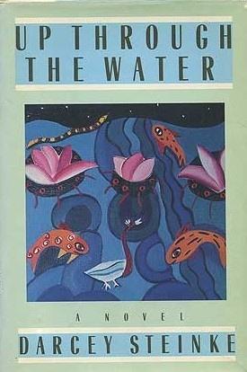 Up Through The Water _ DARCEY STEINKE