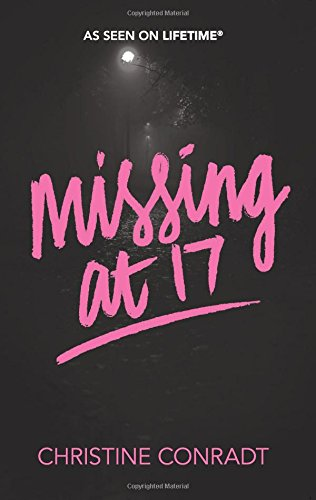 Missing At 17 _ CHRISTINE CONRADT
