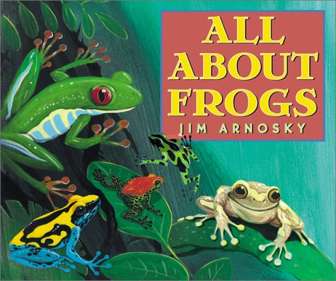 All About Frogs _ JIM ARNOSKY