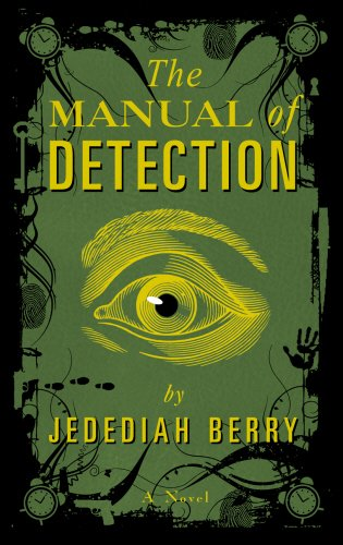 The Manual Of Detection _ JEDEDIAH BERRY