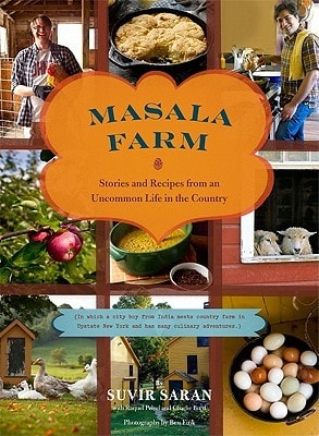 Masala Farm Stories And Recipes From An Uncommon Life In The Country _ SUVIR SARAN