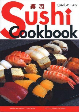 Quick And Easy Sushi Cookbook _ HEIHACHIRO TOHYAMA