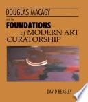 Douglas Macagy And The Foundations Of Modern Art Curatorship _ DAVID BEASLEY
