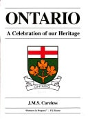 Ontario A Celebration Of Our Heritage. Volume 2 _ J.M.S CARELESS