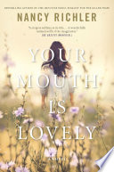 Your Mouth Is Lovely _ NANCY RICHLER