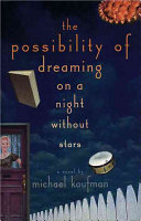 The Possibility Of Dreaming On A Night Without Stars _ MICHAEL KAUFMAN