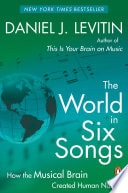 The World In Six Songs How The Musical Brain Created Human Nature _ DANIEL LEVITIN