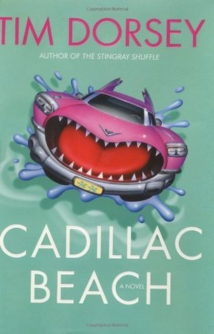 Cadillac Beach A Novel  6th Book In The Serge Storms Series _ TIM DORSEY