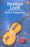 Perfect Happiness _ PENELOPE LIVELY