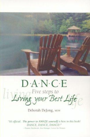 D.a.n.c.e. Five Steps To Living Your Best Life _ MSW DEJONG