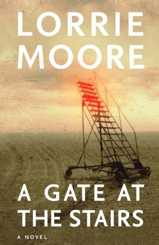 A Gate At The Stairs A Novel _ LORRIE MOORE