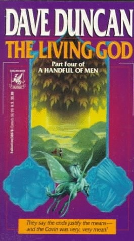 The Living God Part Four Of A Handful Of Men _ DAVE DUNCAN