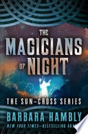 The Magicians Of Night Book Two Of Sun-Cross _ BARBARA HAMBLY