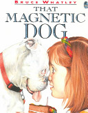 That Magnetic Dog _ BRUCE WHATLEY