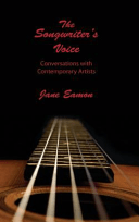 The Songwriters Voice Conversations With Contemporary Artists _ JANE EAMON
