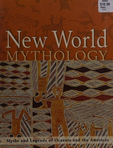 New World Mythology Myths And Legends Of Oceania And The Americas _ DR MILLS