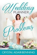 Wedding Planner Problems _ BENNING ADAIR