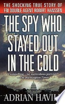 The Spy Who Stayed Out In The Cold  The Secret Life Of Fbi Double Agent Robert Hanssen _ ADRIAN HAVILL