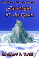 Amethyst Of The Gods  Book Seven Of Sword Of Heavens _ RICHARD TUTTLE