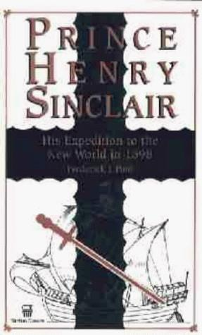 Prince Henry Sinclair His Expedition To The New World In 1398 _ FREDERICK POHL