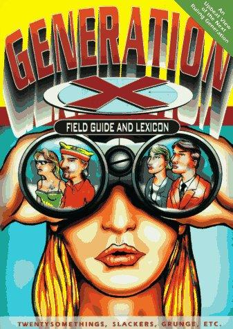 Generation X Field Guide And Lexicon _ VANN WESSON
