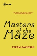 Masters Of The Maze _ AVRAM DAVIDSON