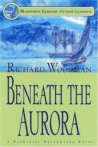 Beneath The Aurora  A Nathaniel Drinkwater Novel _ RICHARD WOODMAN