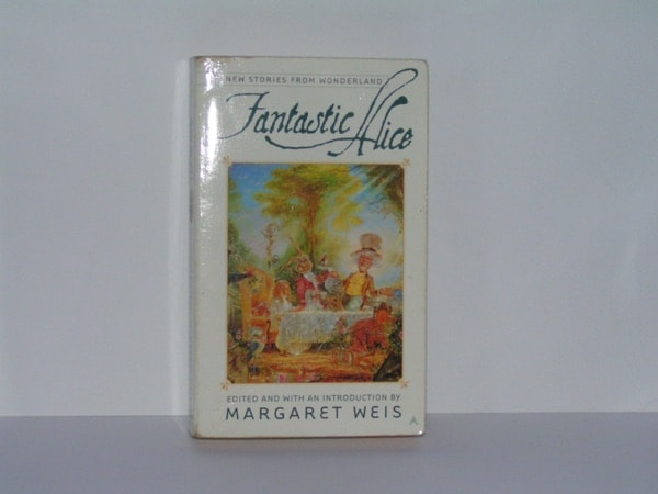 Fantastic Alice New Stories From Wonderland _ MARGARET WEIS