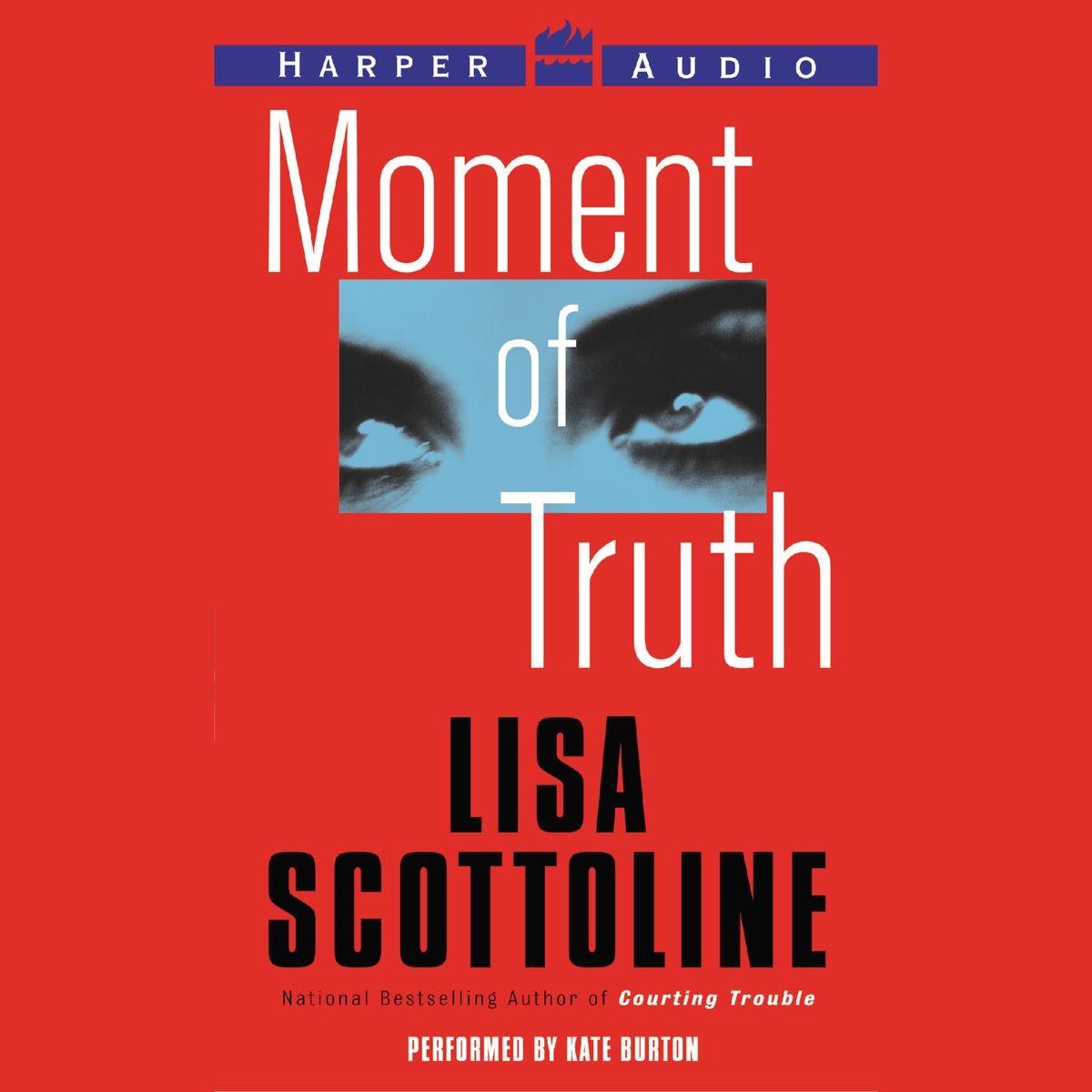 Moment Of Truth  Rosato And Associates Series _ LISA SCOTTOLINE
