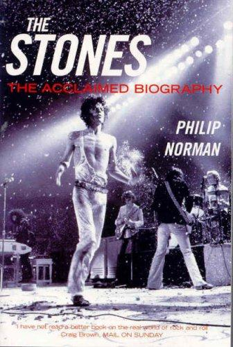 The Stones The Acclaimed Biography _ PHILIP NORMAN