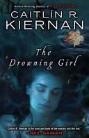 The Drowning Girl _ CAITLIN R. KIERNAN