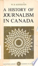 A History Of Journalism In Canada _ W KESTERTON