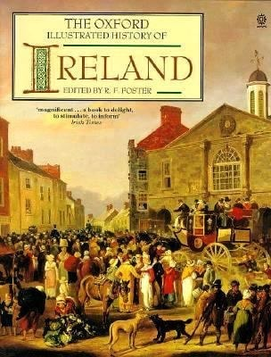 The Oxford Illustrated History Of Ireland _ R FOSTER