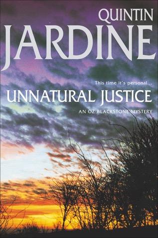 Unnatural Justice An Oz Blackstone Mystery _ QUINTIN JARDINE